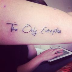 The only exception - paramore. Tattoo number 5. Wedding memories.