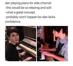 dan pls i can listen to it to calm down when i'm panicking over school