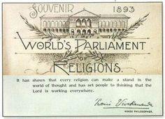 World Parliament Religions, Chicago 1893 http://haribhakt.com/the-inspirational-1893-chicago-speech-of-swami-vivekanand/