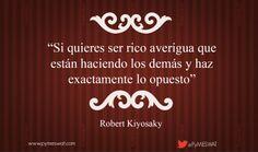 """#Frasedeldía """"Si quieres ser rico averigua que están haciendo los demás y haz exactamente lo opuesto."""" Robert Kiyosaki #emprender #negocios"""