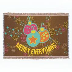 Beautiful Merry Everything Holiday Throw blanket with christmas ornaments