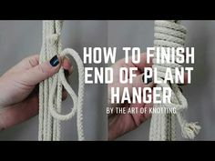 How to finish the end of Plant Hanger by Gathering or Loop Knot Hello Friends, in this video I am going to help you how you can finish end of the plant hange. Macrame Hanging Planter, Macrame Plant Holder, Macrame Plant Hanger Patterns, Macrame Patterns, Macreme Plant Hanger, Plant Hangers, How To Do Macrame, Macrame Tutorial, Macrame Projects