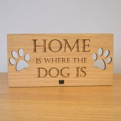 Home is Where the Dog is - Oak wooden Plaque sign - Dog Lovers Gift - Pretty Personalised