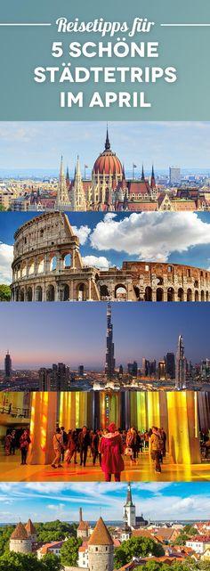 City Trips: 5 schöne Städte, die du im Frühling bereisen solltest – Reiseziele April