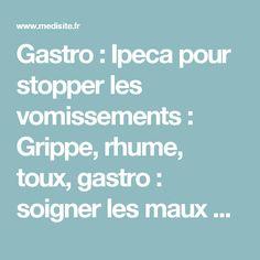 Gastro : Ipeca pour stopper les vomissements : Grippe, rhume, toux, gastro : soigner les maux de l'hiver avec l'homéopathie ! | Medisite