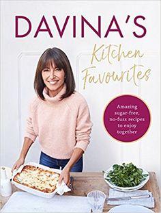 Davina's Kitchen Favourites: Amazing, sugar-free, no-fuss recipes to enjoy together: Amazon.co.uk: Davina McCall: 9781409175704: Books