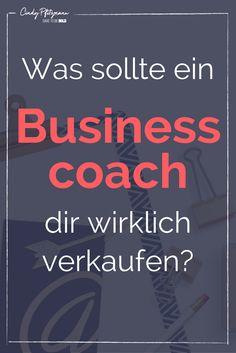 Was sollte ein Businesscoach dir wirklich verkaufen?