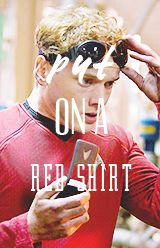 Star Trek Into Darkness quote: Ensign Chekov. Poor Chekov's face when he is told to put on a red shirt. haha Dun dun dun.