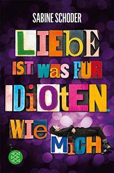 Liebe ist was für Idioten. Wie mich. von Sabine Schoder http://www.amazon.de/dp/B00WTIDOLI/ref=cm_sw_r_pi_dp_EZbZwb1PPRC29