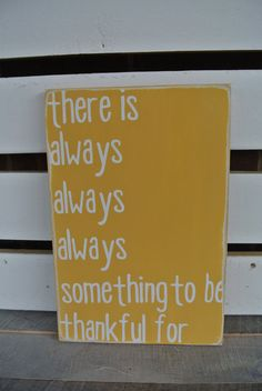 There is always always always something to be thankful for inspirational wooden painted sign home decor Thanksgiving decor golden yellow