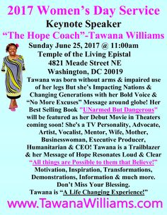 """:""""The Hope Coach""""-Tawana Williams will be speaking in Washington, DC for a Women's Day Service June 25, 2017 @ 11:00am! See the Flier & See you there! #TheHopeCoach #UNarmedButDangerous www.TawanaWilliams.com"""