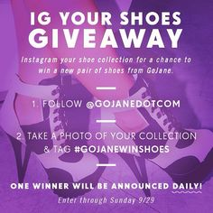 Giving away free shoes daily! Follow @gojanedotcom. IG your shoe collection and hashtag #gojanewinshoes for a chance to win. #everyonewantsfreeshoes #showoff #gojane #contest #win #free #shoes #shoeporn #style #fashion #instagood #instadaily #follow #heels #platforms #giveaway #sweepstakes