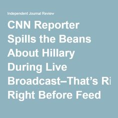 CNN Reporter Spills the Beans About Hillary During Live Broadcast–That's Right Before Feed Gets Cut