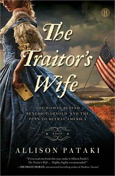 The Traitor's Wife, Allison Pataki, Book Review, Christian Historical Fiction, American Revolution, Benedict Arnold,