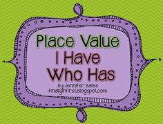 """Place Value """"I Have, Who Has?"""" (free)"""
