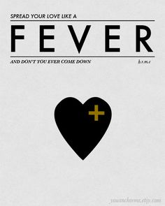 Spread Your Love Like A Fever