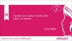 """""""Femeile sunt creaturi menite să fie iubite, nu înţelese."""" Oscar Wilde Oscar Wilde, Movie Posters, Film Poster, Billboard, Film Posters"""
