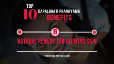 Top 10 Kapalbhati Pranayama Benefits on Natural Remedy for glowing Skin Remedies For Glowing Skin, Natural Remedies, Pranayama Benefits, Relaxation Response, Improve Blood Circulation, Heartburn, How To Increase Energy, Stress And Anxiety, Stress Relief