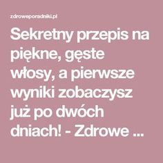 Sekretny przepis na piękne, gęste włosy, a pierwsze wyniki zobaczysz już po dwóch dniach! - Zdrowe poradniki Baking Soda Shampoo, Beauty Habits, Hair Remedies, Slow Food, Natural Cosmetics, Fitness Nutrition, Hair Hacks, Diy Beauty, Healthy Hair