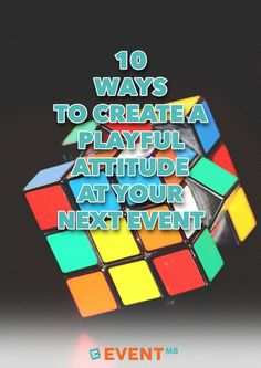 10 Ways to Create a Playful Attitude at Your Next Event