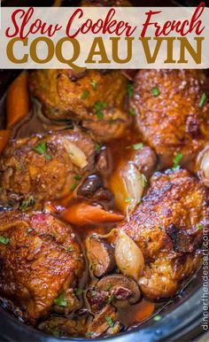 Slow Cooker Coq Au Vin has all the red wine braised chicken flavors with shallots, chicken, garlic, mushrooms and carrots in the classic French dish you love. Slow Cooker Coq Au Vin Slow Cooker Coq Au