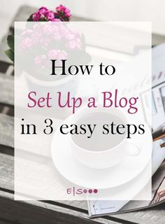 How to start a blog? Set up your blog in 3 easy steps.