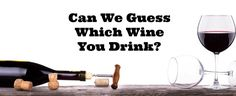 This quiz can guess your favourite wine and is SCARILY accurate!