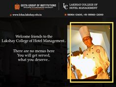 Get ready to get the best and enjoy the super-exciting time of yours at #LakshayCollegeofHotelManagement Admissions Open! Call- 98964-13400, +91-99960-51000 for details.