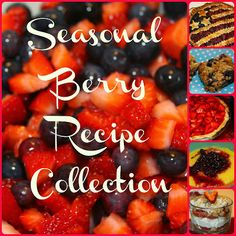 So Berry Nice to Meet You: A Seasonal Berry Recipe Collection