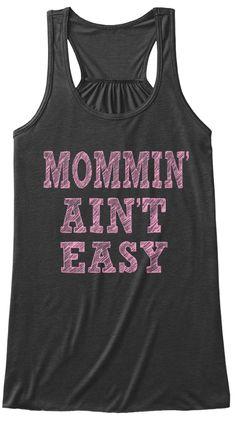 b51c6b0ec4 Mommin' Ain't Easy Dark Grey Heather Women's Tank Top Front Mothers Day  Shirts