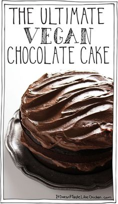 The Ultimate Vegan Chocolate Cake! If you are looking for the chocolate cake of your dreams, this is it! Easy to make and also includes a recipe for vegan chocolate frosting. No one will know it's vegan! #itdoesnttastelikechicken