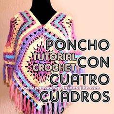 Poncho tejido a crochet con cuatro cuadros de colores paso a paso en español