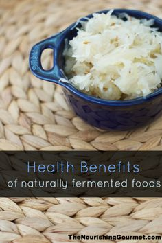 The health benefits of naturally fermented foods
