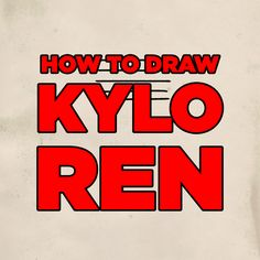 How to draw Kylo Ren.