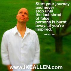 Are YOU on the journey?  www.iKEALLEN.com   #ikeallen#avaiya #howlifeworks #enlightenment #abundance #awareness