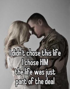 60 Romantic Love Quotes For Him To Express Love - Gravetics i-didnt-chose-this-life-i-chose-him-the-life-was-just-part-of-the-deal Love Quotes For Her, Love Quotes For Him Romantic, Best Love Quotes, Unique Quotes, Army Quotes, Military Quotes, Military Couples, Military Man, Soldier Quotes