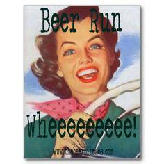Beer Run - wheeeee! I Like Beer, More Beer, Drinks Alcohol Recipes, Alcoholic Drinks, Cocktails, Friends In Low Places, Clinton Kelly, Beer Snob, Beer Humor