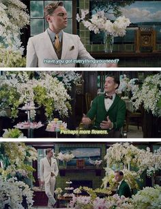 MORE FLOWERS!! The Great Gatsby- freaking loved this movie!!