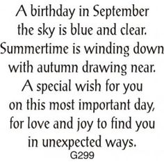 """""""September"""" Birthday Greeting (Site: does not exist) Birthday Verses For Cards, Birthday Card Sayings, Birthday Sentiments, Birthday Messages, Birthday Quotes, Birthday Greetings, Birthday Wishes, Birthday Cards, Happy Birthday"""