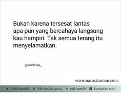 Tidak semua cahaya menerangkan Book Quotes, Me Quotes, Qoutes, Funny Quotes, Ig Captions, Simple Quotes, Quotes Indonesia, Short Quotes, Strong Quotes