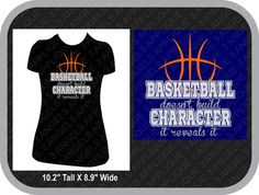 Basketball Doesn't Built Character it reveals it SVG