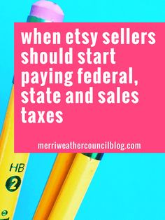 When should you start worrying about taxes in your handmade business? I asked an accountant   the merriweather council blog