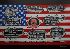 """MAKE AMERICA PROLIFE AGAIN like it was before 1973 when killing babies in the womb became legalised and a """"reproductive right"""" (how ironic is that? Acrylics on a stretched canvas, unframed b."""