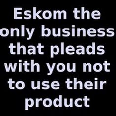 I don't who came up with this but it is perfect. For those who don't know Eskom is the South African national grid (electricity) operator. African Memes, African Quotes, South Afrika, Me Quotes, Funny Quotes, National Grid, Afrikaanse Quotes, Out Of Africa, Know Who You Are