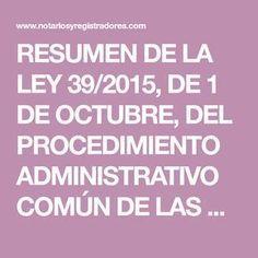 RESUMEN DE LA LEY 39/2015, DE 1 DE OCTUBRE, DEL PROCEDIMIENTO ADMINISTRATIVO COMÚN DE LAS ADMINISTRACIONES PUBLICAS MARÍA GARCÍA-VALDECASAS ALGÜACIL Registradora de la propiedad de Barcelona Ley 39/2015, de 1 de octubre, del Procedimiento Administrativo Común de las Administraciones Publicas. TEXTO ENRIQUECIDO DE ESTA Calm, Barcelona, Texts, How To Study, Study Tips, Barcelona Spain