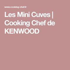 Les Mini Cuves | Cooking Chef de KENWOOD