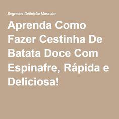 Aprenda Como Fazer Cestinha De Batata Doce Com Espinafre, Rápida e Deliciosa! ➡ https://segredodefinicaomuscular.com/aprenda-como-fazer-cestinha-de-batata-doce-com-espinafre-rapida-e-deliciosa/  Gostou? Compartilhe com seus amigos...  #receitasfit #EstiloDeVidaFitness #ComoDefinirCorpo #SegredoDefiniçãoMuscular