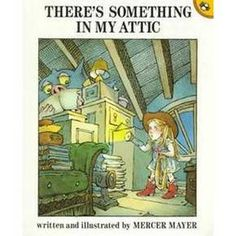 There's Something in My Attic - (Picture Puffin Books) by Mercer Mayer (Paperback) Used Books, Great Books, Mercer Mayer, Award Winning Books, Little Critter, Attic, Childrens Books, The Book, Drawings