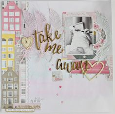 Take Me Away on this Monday 😉 new layout using September kits Scrapbook Journal, Baby Scrapbook, Scrapbook Page Layouts, Scrapbook Paper Crafts, Scrapbook Albums, Scrapbooking Ideas, Cactus Rose, Gossamer Blue, Smash Book Pages