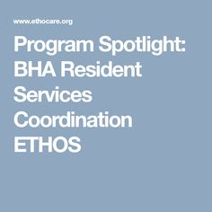 Program Spotlight: BHA Resident Services Coordination  ETHOS